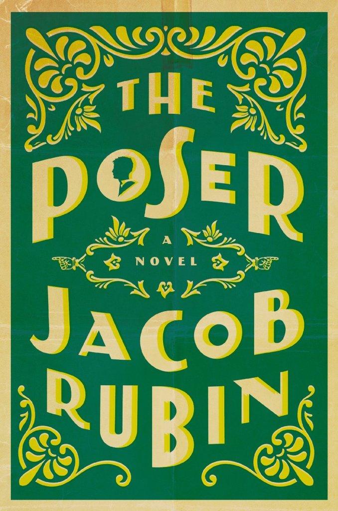 The Poser: A Novel by Jacob Ruben