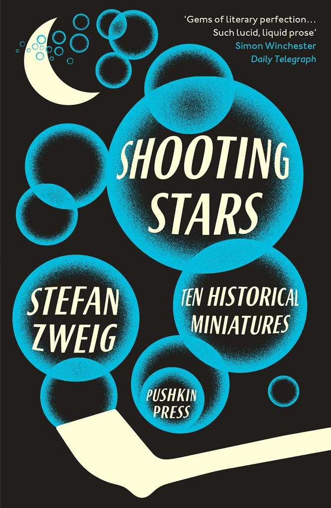 Shooting Stars: Ten Historical Miniatures by Stefan Zweig, reprint by Pushkin Press